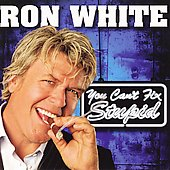 Ron White (Comedy): You Can't Fix Stupid [Edited]