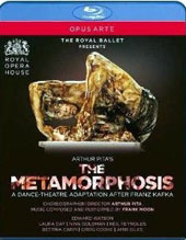 Arthur Pita: The Metamorphosis, A dance-theatre adaptation after Franz Kafka. Music by Frank Moon / The Royal Ballet [Blu-Ray]