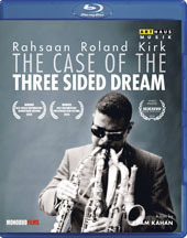 Rahsaan Roland Kirk - The Case of the Three Sided Dream, documentary. Bonus: Joel Dron talks about Kirk; Bright Moments, live performance from 1977 [Blu-ray]