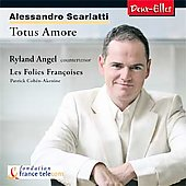 Scarlatti: Totus Amore, etc / Angel, Les Folies Fran&#231;oises