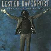 Lester Davenport: When the Blues Hit You