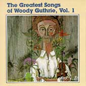 Woody Guthrie: The Greatest Songs of Woody Guthrie