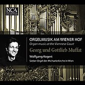 Organ Music at the Viennese Court - Georg & Gottlieb Muffat