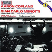 Aaron Copland: Piano Concerto; Gian Carlo Menotti: Piano Concerto in F / Earl Wild, piano. The Symphony of the Air