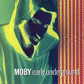 Moby: Early Underground