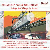 Cinema Sound Stage Orchestra: The Golden Age of Light Music: Strings and Things Go Stereo!