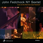 John Fedchock NY Sextet: Live at the Red Sea Jazz Festival