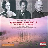 Mahler: Symphony No. 1; Ruckert Songs