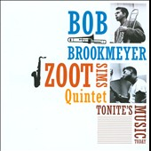 Zoot Sims Quintet/Zoot Sims/Bob Brookmeyer: Tonite's Music Today/Whooeeee