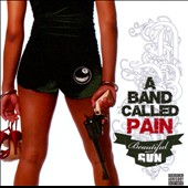 A Band Called Pain: Beautiful Gun [PA]