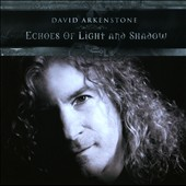 David Arkenstone: Echoes of Light and Shadow