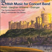 British Music For Concert Band: Holst, Vaughan Williams, Grainger