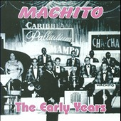 Machito: The  Early Years