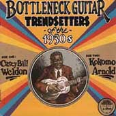 Kokomo Arnold/Casey Bill Weldon: Bottleneck Guitar Trendsetters of the 1930s