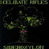 The Celibate Rifles: Sideroxylon