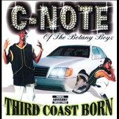 C-Note: Third Coast Born [PA]