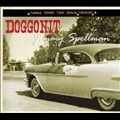 Jimmy Spellman: Doggonit [Digipak]
