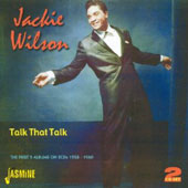 Jackie Wilson: Talk That Talk (The First Five Albums 1958-1960)
