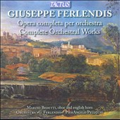 Giuseppe Ferlendis: Complete Works for Orchestra, Marino Bedetti, oboe & english horn