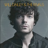 Will Dailey & the Rivals/Will Dailey: Will Dailey & the Rivals