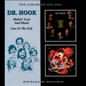 Dr. Hook: Makin' Love and Music/Live in the UK