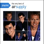 Air Supply: Playlist: The Very Best of Air Supply