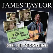 James Taylor (Soft Rock): Feel the Moonshine: Live