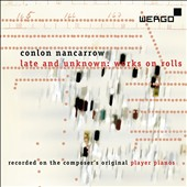 Conlon Nancarrow: Late and Unknown Works on Piano Rolls / Conlon Nancarrow, player piano