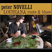 Peter Novelli: Louisiana Roots & Blues