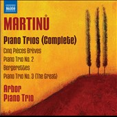 Martinu: Complete Piano Trios, nos 1-3 / Arbor Piano Trio