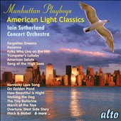 Manhattan Playboys: American Light Classics / Iain Sutherland Concert Orchestra