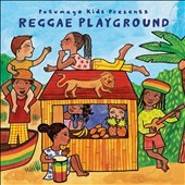 Various Artists: Putumayo Kids Presents: Reggae Playground [Digipak]