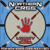 Northern Cree: Loyalty to the Drum: Pow-Wow Songs Recorded Live in Rocky Boy