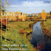 Georges Catoire (1861-1926): Poems for Voice and Piano / Yana Ivanilova, soprano; Anna Zassimova, piano