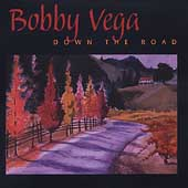 Bobby Vega: Down the Road *