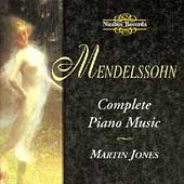 Mendelssohn: Complete Piano Music / Martin Jones