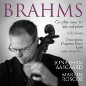 Brahms: Complete music for cello and piano / Jonathan Aasgaard: cello; Martin Roscoe: piano