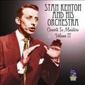 Stan Kenton/Stan Kenton & His Orchestra: Concerts in Miniature, Vol. 2