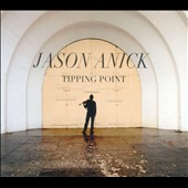 Jason Anick: Tipping Point