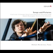 Songs and Pictures - Franz Liszt: 12 Schubert Song Transcriptions for solo piano; Mussorgsky: Pictures at an Exhibition / Mikhail Mordvinov, piano
