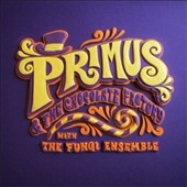 Primus: Primus & the Chocolate Factory with the Fungi Ensemble [Digipak]