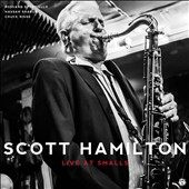 Scott Hamilton: Live at Smalls [Slipcase]