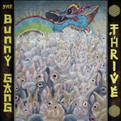 The Bunny Gang: Thrive [Digipak]