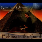 Kevin Lucas Orchestra: Echoes In The Sand [Slipcase]