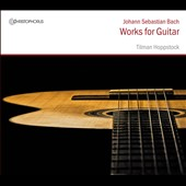 Bach: Works for Guitar / Tilman Hoppstoc, guitar