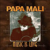 Papa Mali: Music Is Love