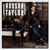 Hudson Taylor: Singing for Strangers [Deluxe Edition]
