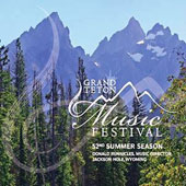 Grand Teton Music Festival: 52nd Summer Season
