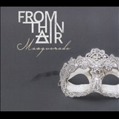 From Thin Air: Masquerade [Digipak]