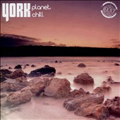 Various Artists: York Presents: Best of Planet Chill, Vol. 1